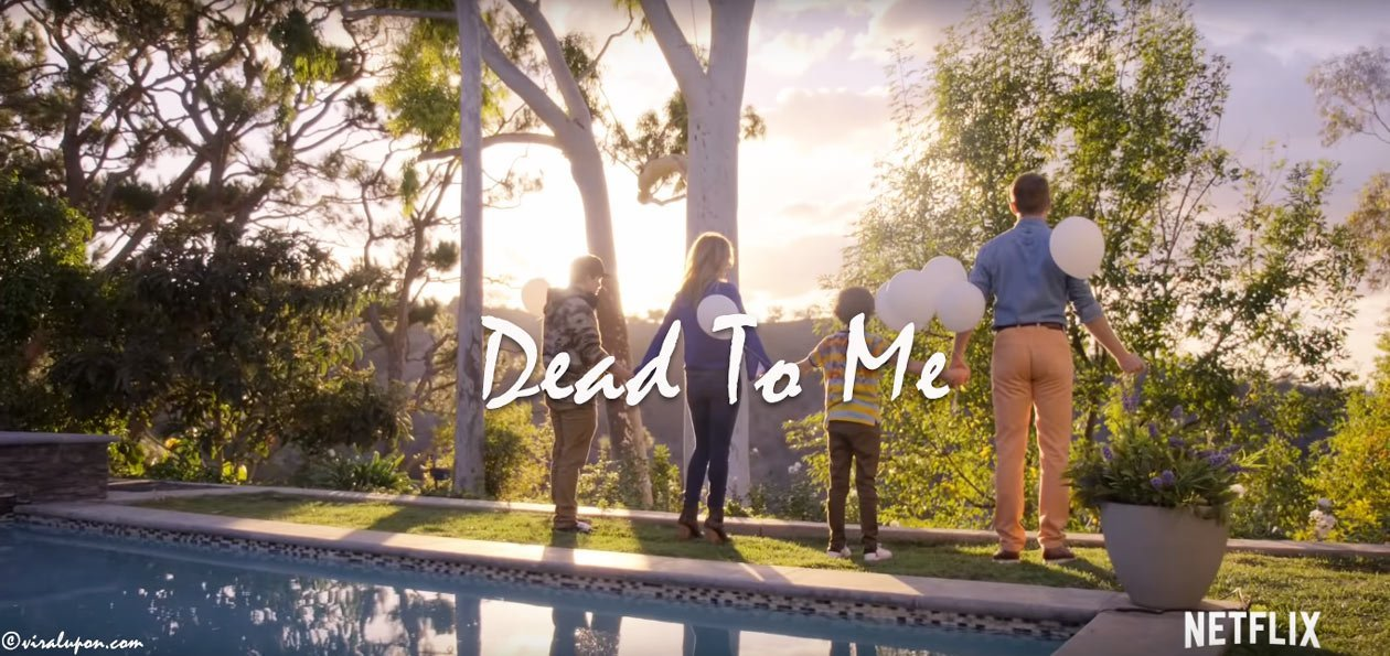 DEAD TO ME | new releasing dramas on Netflix 2020